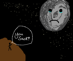 the moon gets insulted