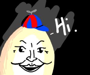 """Child eggman is scary. He says """"Hi""""."""