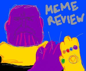 Thanos hosts meme review