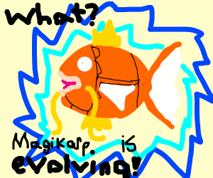 What? Magikarp is evolving!