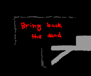 Sign encouraging to bring back the dead