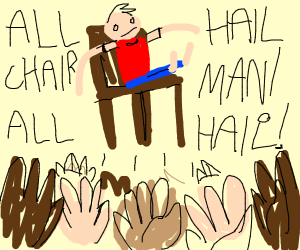All hail the guy in the chair