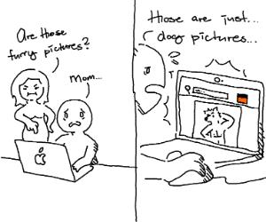 Mom knows child googles furries, insert self