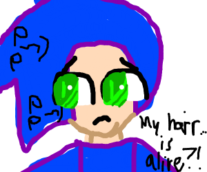 human sonic is sad because his hair is alive