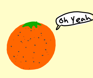 orange saying oh yeah
