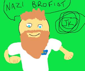 Bro  I'm a fist Nazi (jk tho)