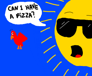 Hungry sun asks bird for Pizza