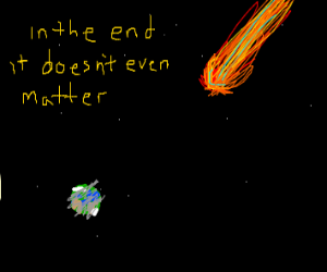 In the end it doesn't even matter