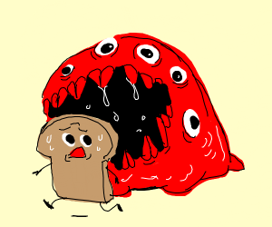 red monster will eat an alive toast