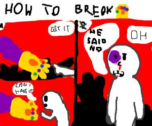 How to break the infinity gauntlet