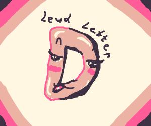 Lewd letter D