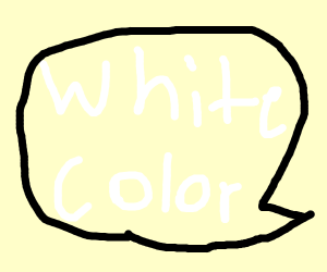 White color (don't draw only text)