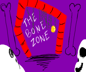 You are now entering: THE BONE ZONE