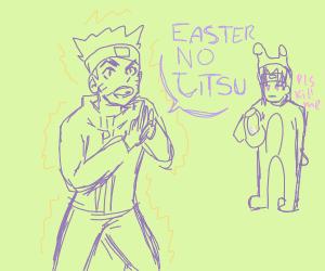 Naruto uses Easter no jitsu