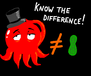 Octopus in a hat is not equal to green peanut