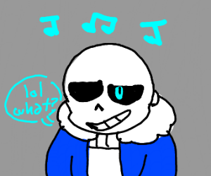 ohno! sans has airpods in he can't hear us!!