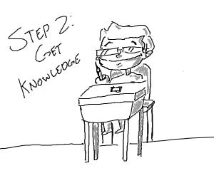 Step one: go to school