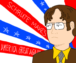 Dwight Shrute makes America great again