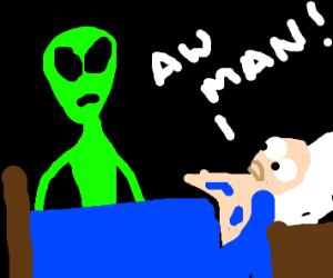 Alien? Aw man...