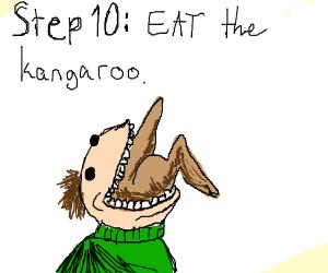 Step 9: worship the kangaroo