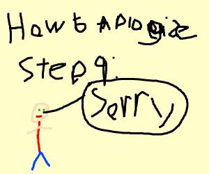 Step 9: say sorry