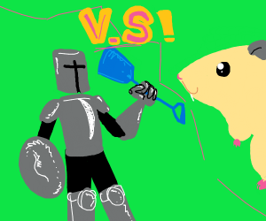 Knight in shining armor vs. hamster