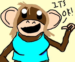OK so Basically Im Monky