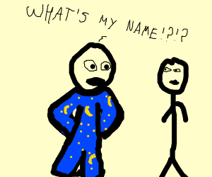 creep in pyjamas asks for his name
