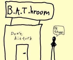Batman in the BAThroom