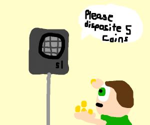 Please deposit five coins!
