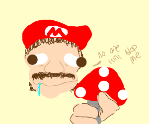 Mario's gonna eat dat mushroom no matter what
