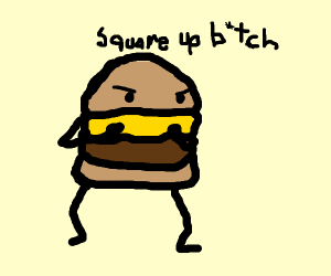 burger tells you to square up