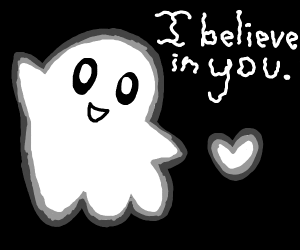 Ghost believes in you.