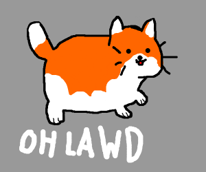 OH LAWD HE COMIN