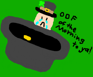 leprechaun's pot o' gold is empty