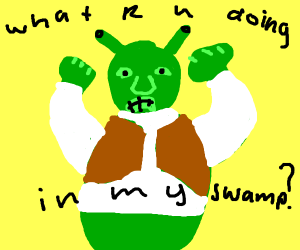 evil shrek: WHAT ARE YOU DOING IN MY SW!!!!!