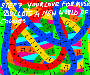step 6: your love for music is immortal