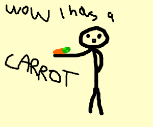 Stupid guy say wow I have a carrot in my hand