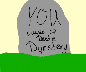 You Have Died From Dynstery