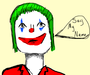Joker would like you to say his name