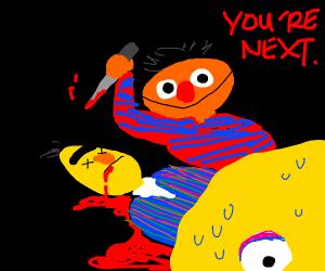 Eernie freaking killed Bert