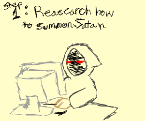 Stepby step instruction on how to sumon satan