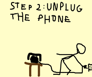 Step 1: don't pick up the phone