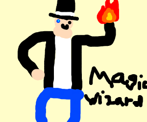 Top hat man is a wizard