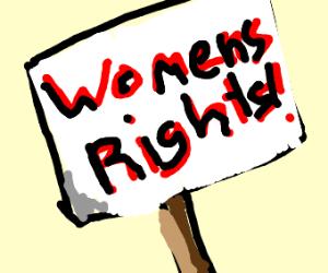 Woman's rights xoxo