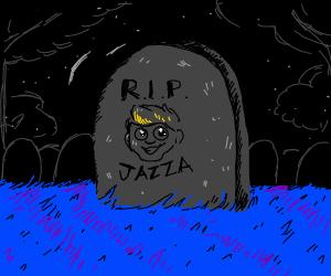 R.I.P. Jazza