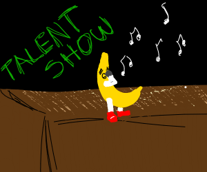 Banana singing at a talent show