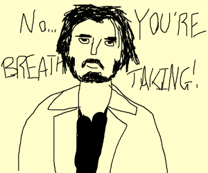 "keanu says ""YOU'RE BREATHTAKING"""