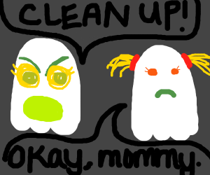ghost yells at other ghost to clean up