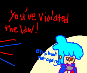 Stop You Violated The Law Drawception